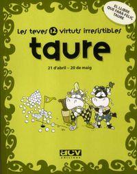 TAURE - LES TEVES 12 VIRTUTS IRRESISTIBLES