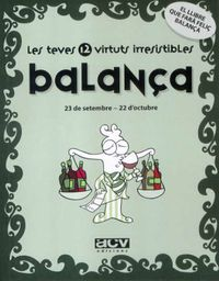 BALANÇA - LES TEVES 12 VIRTUTS IRRESISTIBLES