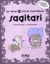 SAGITARI - LES TEVES 12 VIRTUTS IRRESISTIBLES