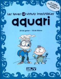 AQUARI - LES TEVES 12 VIRTUTS IRRESISTIBLES