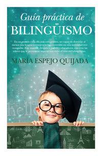Guia Practica De Bilinguismo - Maria Espejo Quijada