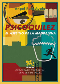 PSICOQUILEZ - EL ASESINO DE LA MAGDALENA