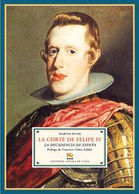La corte de felipe iv - Martin Hume