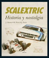 SCALEXTRIC - HISTORIA Y NOSTALGIA