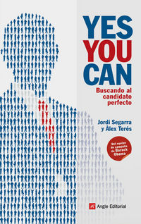 Yes You Can - Buscando Al Candidato Perfecto - Jordi Segarra
