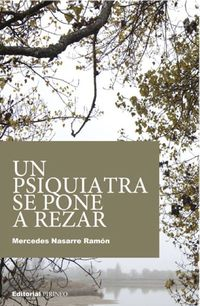 Un psiquiatra se pone a rezar - Mercedes Nasarre Ramon