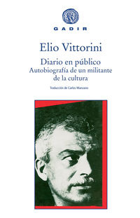 Diario En Publico - Autobiografia De Un Militante De La Cultura - Elio Vittorini