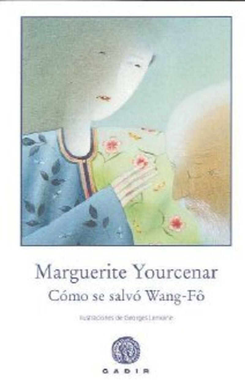 Como Se Salvo Wang-fo - Marguerite Yourcenar