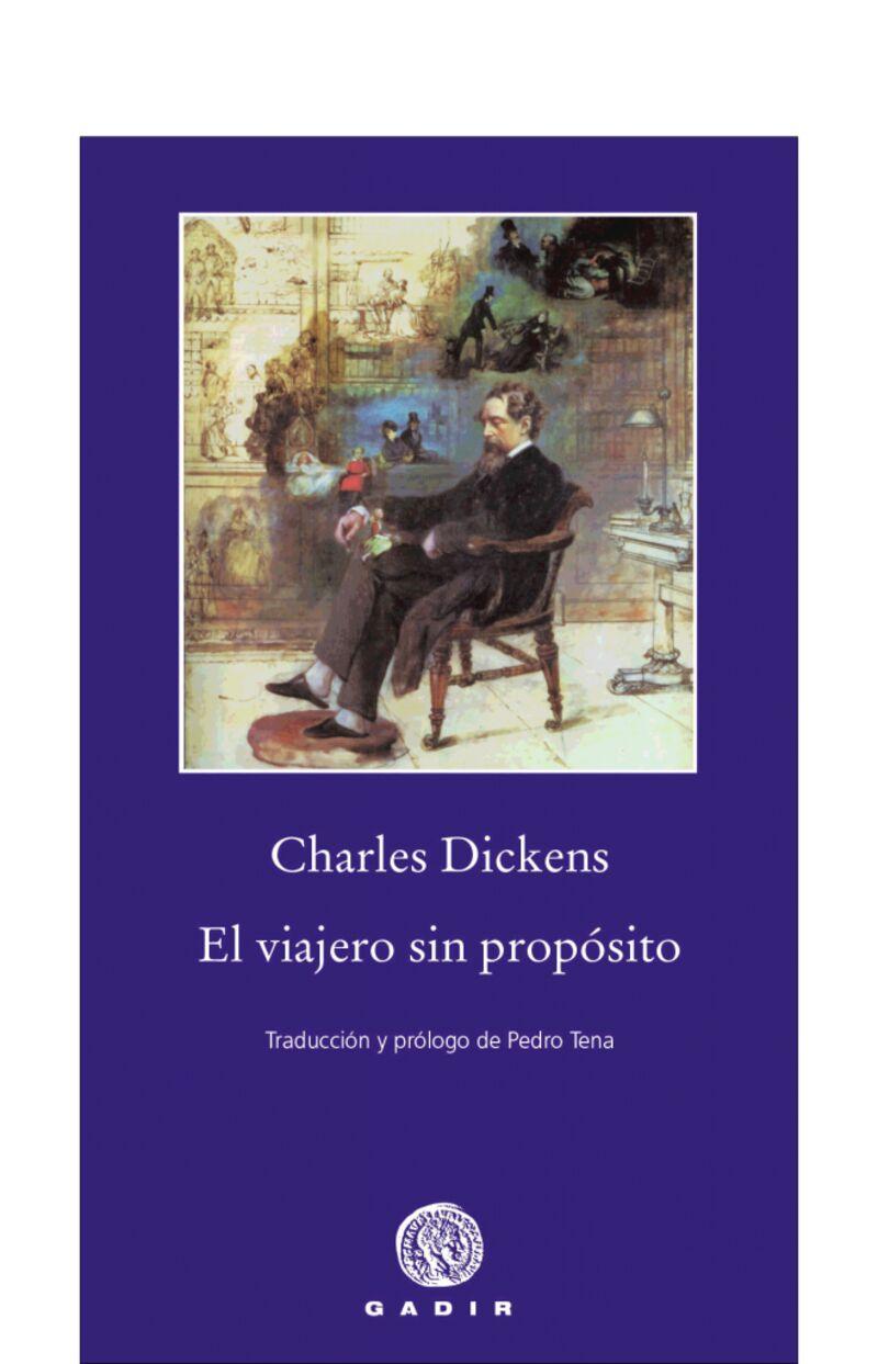 El viajero sin proposito - Charles Dickens