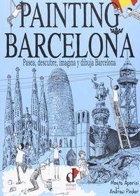 painting barcelona - pasea, descubre, imagina y dibuja barcelona - Mayte Aparisi Cabrera