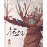 Los sueños de gaudi - Pedro Villar Sanchez