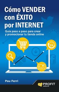 Como Vender Con Exito Por Internet - Pau Ferri