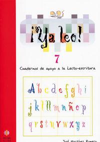 ¡ya Leo! 7 - Cuadernos De Apoyo A La Lecto-escritura - Jose Martinez Romero