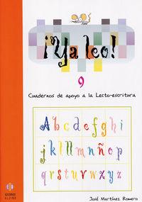 ¡ya Leo! 9 - Cuadernos De Apoyo A La Lecto-escritura - Jose Martinez Romero