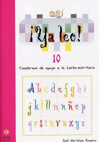 ¡YA LEO! 10 - CUADERNOS DE APOYO A LA LECTO-ESCRITURA
