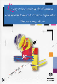 EXPRESION ESCRITA DE ALUMNOS CON NECESIDADES EDUCATIVAS ESPECIALES, LA - PROCESOS COGNITIVOS