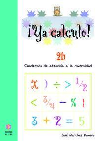 YA CALCULO! 2B - CUADERNOS DE ATENCION A LA DIVERSIDAD
