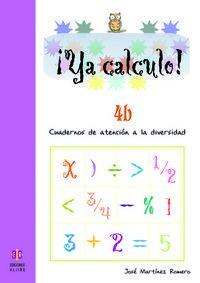 Ya Calculo! 4b - Cuadernos De Atencion A La Diversidad - Jose Martinez Romero