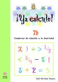 Ya Calculo! 7b - Cuadernos De Atencion A La Diversidad - Jose Martinez Romero