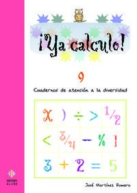 Ya Calculo! 9 - Cuadernos De Atencion A La Diversidad - Jose Martinez Romero