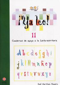 ¡ya Leo! 11 - Cuadernos De Apoyo A La Lecto-escritura - Jose Martinez Romero