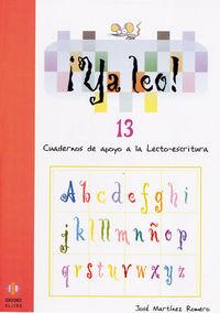 ¡ya Leo! 13 - Cuadernos De Apoyo A La Lecto-escritura - Jose Martinez Romero