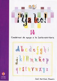 ¡ya Leo! 14 - Cuadernos De Apoyo A La Lecto-escritura - Jose Martinez Romero