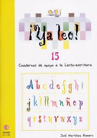 ¡ya Leo! 15 - Cuadernos De Apoyo A La Lecto-escritura - Jose Martinez Romero