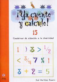 Ya Calculo! 15 - Cuadernos De Atencion A La Diversidad - Jose Martinez Romero