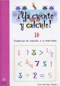 Ya Calculo! 16 - Cuadernos De Atencion A La Diversidad - Jose Martinez Romero