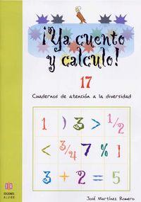 Ya Calculo! 17 - Cuadernos De Atencion A La Diversidad - Jose Martinez Romero