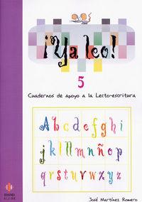 ¡ya Leo! 5 - Cuadernos De Apoyo A La Lecto-escritura - Jose Martinez Romero