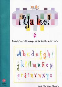 ¡ya Leo! 6 - Cuadernos De Apoyo A La Lecto-escritura - Jose Martinez Romero
