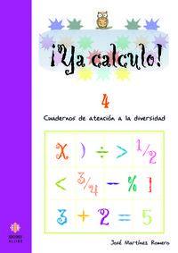Ya Calculo! 4 - Cuadernos De Atencion A La Diversidad (2ª Ed. ) - Jose Martinez Romero
