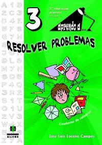 Ep 3 - Aprendo A. .. Resolver Problemas 3 - Cuad. De Refuerzo - Jose Luis Luceño Campos