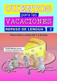 Cuentos Para Las Vacaciones 2 - Repaso De Lengua - Andres Mendez Garcia