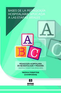 Bases De La Pedagogia Hospitalaria Aplicada A Las Etapas Vitales - Veronica Violant Holc