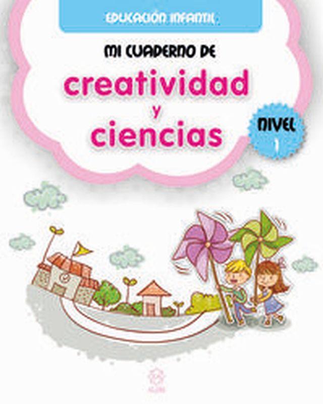 MI CUADERNO DE CREATIVIDAD Y CIENCIAS 1