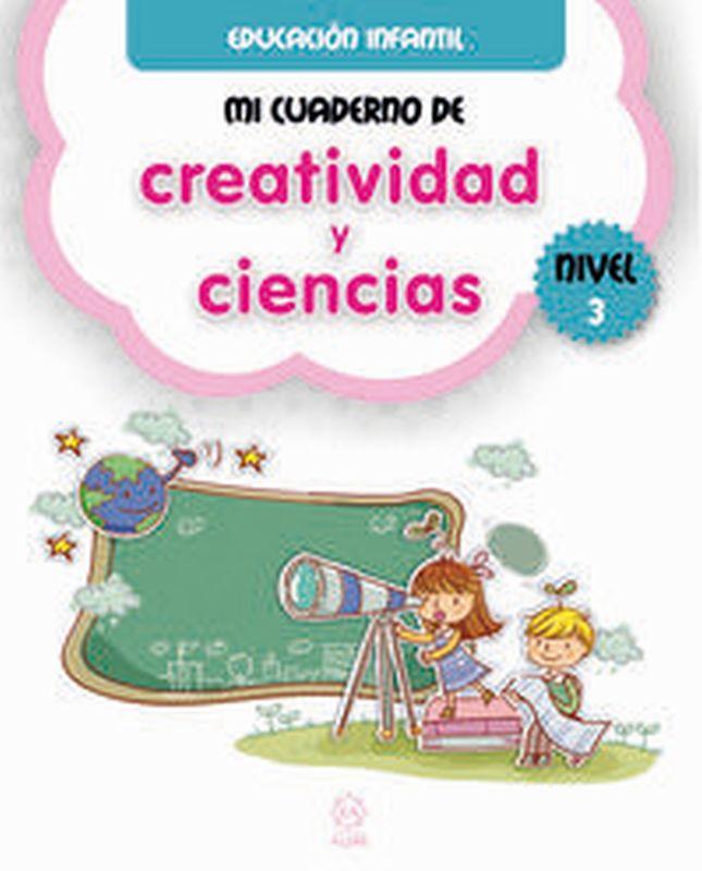 MI CUADERNO DE CREATIVIDAD Y CIENCIAS 3