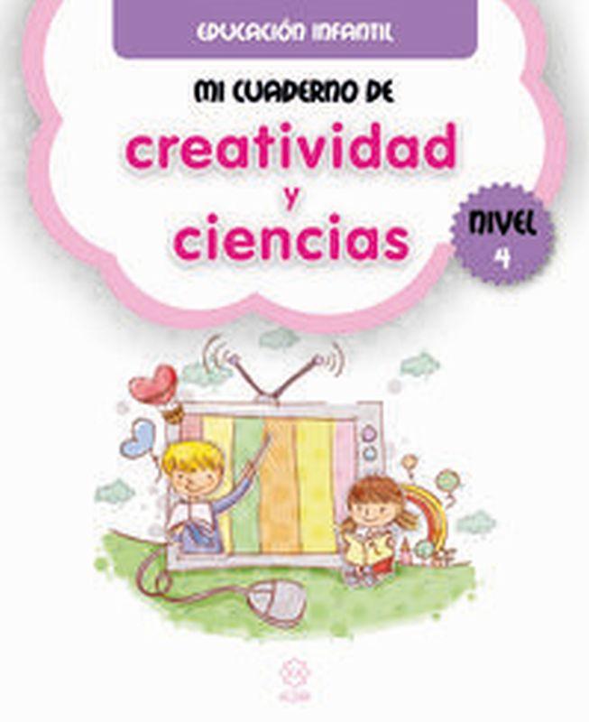 Mi Cuaderno De Creatividad Y Ciencias 4 - Aa. Vv.