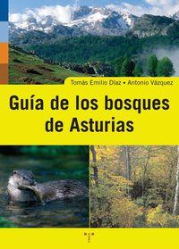 Guia De Los Bosques De Asturias - Tomas E.  Diaz Gonzalez  /  Antonio  Vazquez Arguelles