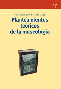 Planteamientos Teoricos De La Museologia - Francisca Hernandez Hernandez
