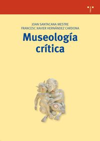 Museologia Critica - Joan  Santacana Mestre  /  Francesc X.  Hernandez Cardona