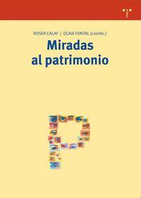 Miradas Al Patrimonio - Roser Calaf Masachs