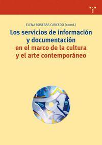 Servicios De Informacion Y Documentacion En El Marco De La Cultura - Elena Roseras Carcedo