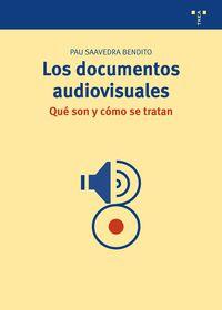 documentos audiovisuales, los - que son y como se tratan - Pau Saavedra Bendito