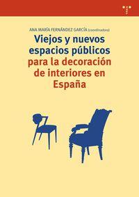 VIEJOS Y NUEVOS ESPACIOS PUBLICOS PARA LA DECORACION DE INTERIORES EN ESPAÑA
