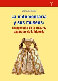 INDUMENTARIA Y SUS MUSEOS, LA - ESCAPARATES DE CULTURA, PASARELAS DE LA HISTORIA