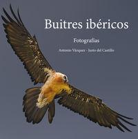 Buitres Ibericos - Fotografias - Antonio Vazquez / Julio Del Castillo