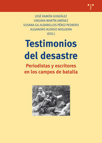TESTIMONIOS DEL DESASTRE - PERIODISTAS Y ESCRITORES EN LOS CAMPOS DE BATALLA